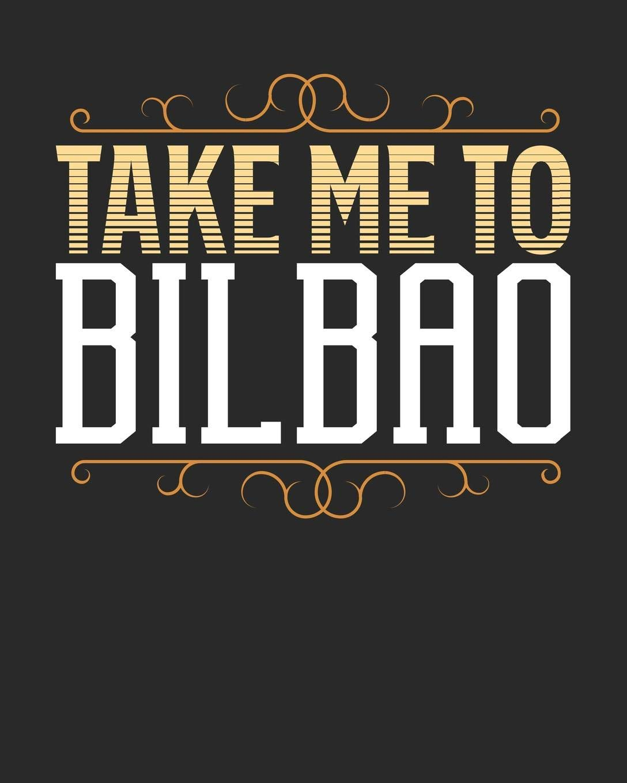 Amazon.com: Take Me To Bilbao: Bilbao Travel Journal| Bilbao ...