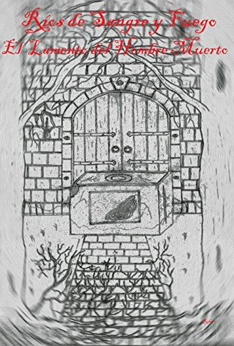 Descargar Libro Ríos De Sangre Y Fuego: El Lamento Del Hombre Muerto J J