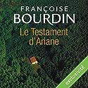 Le testament d'Ariane (Le testament d'Ariane 1) Hörbuch von Françoise Bourdin Gesprochen von: Frédérique Ribes, Yves Mugler