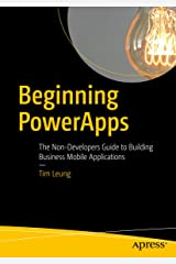 Beginning PowerApps: The Non-Developers Guide to Building Business Mobile Applications Kindle Edition