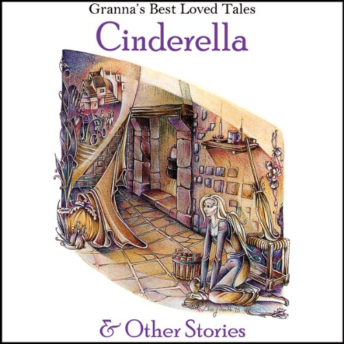 Cinderella: & Other Stories: Granna's Well Loved Tales