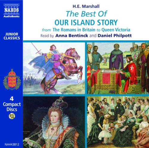 The Best of Our Island Story: From the Romans in Britain to Queen Victoria (Junior Classics) by Naxos Audio Books