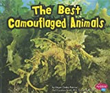 The Best Camouflaged Animals, Megan Cooley Peterson, 1429675993