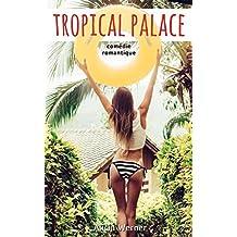 Tropical Palace: La comédie romantique de l'automne (French Edition)