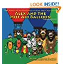 Alex and the Hot Air Balloon: The Amazing Adventures of Alex the Crocodile (Volume 1)