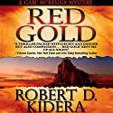 Red Gold Audiobook by Robert D. Kidera Narrated by Richard Poe