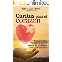 CURITAS, PARA EL CORAZÓN: Guía para Padres e Hijos para Aprender a Superar las Pérdidas de Manera Sana y con Amor