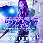 The Gate at the Grey Wolf Star: Perseus Gate, Book 1 | M. D. Cooper