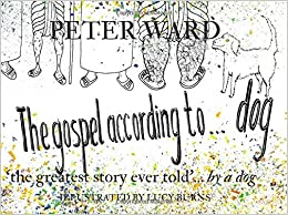 The gospel according to... dog: 'the greatest story ever told'... by a dog