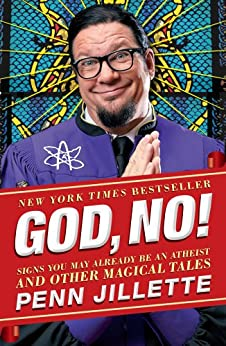 God, No!: Signs You May Already Be an Atheist and Other Magical Tales by [Jillette, Penn]
