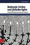 Nationale Helden und Judische Opfer : Tschechische Reprasentationen des Holocaust, Hallama, Peter, 3525300735