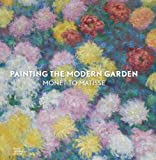 Painting the Modern Garden: Monet to Matisse (Ra)