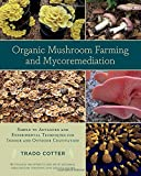 img - for Organic Mushroom Farming and Mycoremediation: Simple to Advanced and Experimental Techniques for Indoor and Outdoor Cultivation book / textbook / text book