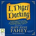 I, Nigel Dorking   Marianne Fahey