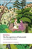 The Recognition of Sakuntala: A Play In Seven Acts (Oxford World's Classics), Kalidasa, 0199540608