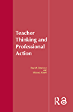Teacher Thinking & Professional Action (English Edition)