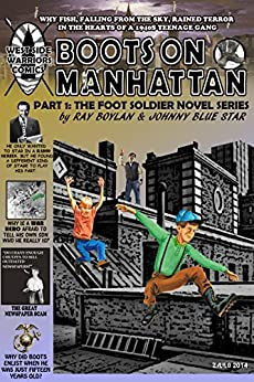 Boots On Manhattan: The Foot Soldier (Part 1) by [Blue Star, Johnny, Boylan, Ray]