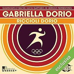Gabriella Dorio: Riccioli Dorio (Olimpicamente)