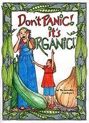 Don't Panic It's Organic!: Organic Gardening Manual (Don't Panic, It's Organic!© Series Book 1)