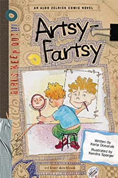 Artsy-Fartsy: Book 1 (The Aldo Zelnick Comic Novel Series) by [Oceanak, Karla, Kendra Spanjer]