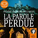 La parole perdue Audiobook by Frédéric Lenoir, Violette Cabesos Narrated by Marie-Eve Dufresne