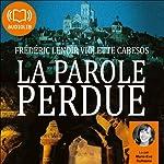 La parole perdue | Frédéric Lenoir,Violette Cabesos