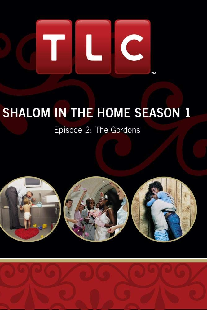 Shalom In The Home Season 1 - Episode 2: The Gordons