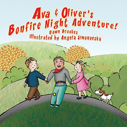 Ava & Oliver's Bonfire Night Adventure (Ava & Oliver Adventure Series Book -