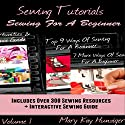 Sewing Tutorials: 7 More Ways of Sewing for a Beginner Compilation, Volume 1 Audiobook by Mary Kay Hunziger Narrated by Shawna Leady