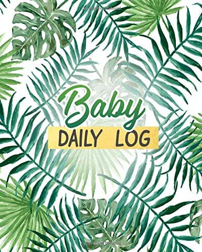 Infant Daily Schedule Report Nanny Newborn Baby Daily Log Journal: Record Food Sleep Naps Diaper Change, Activity Supplies for Daycare, Perfect Gift ... New Mothers, Parents Or Nannies Floral Cover