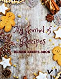 BLANK Recipe Book: My Journal of Recipes (Holiday Collection Cover Designs) (Volume 21)