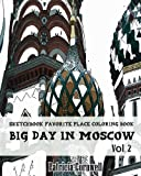 Big Day in Moscow: Sketchbook Favorite Place Coloring Book: Vol. 2: Adult Activity Book (Volume 2)