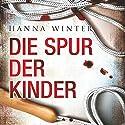 Die Spur der Kinder Hörbuch von Hanna Winter Gesprochen von: Vera Teltz