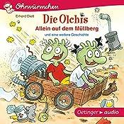 Allein auf dem Müllberg und eine weitere Geschichte (Die Olchis) | Erhard Dietl