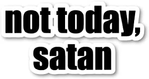 "Not Today Satan Sticker Funny Quotes Stickers - Laptop Stickers - 2.5"" Vinyl Decal - Laptop, Phone, Tablet Vinyl Decal Sticker S4231"
