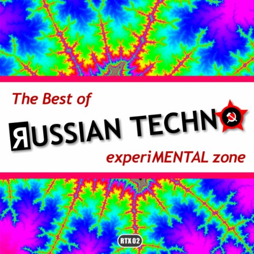 The Best Of Russian Techno - Experimental Zone [Explicit]