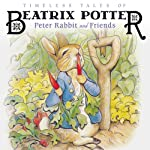 Timeless Tales of Beatrix Potter: Peter Rabbit and Friends | Beatrix Potter
