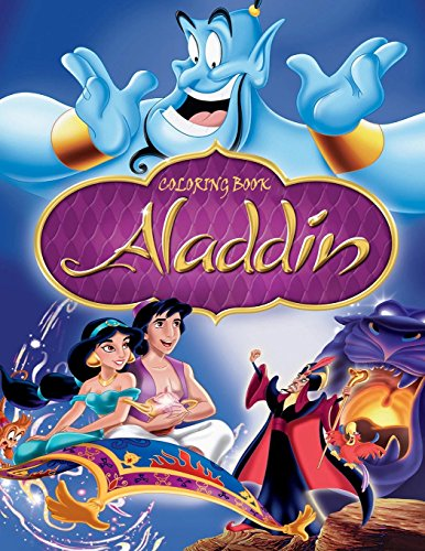 Aladdin: Coloring Book for Kids and Adults, This Amazing Coloring Book Will Make Your Kids Happier and Give Them Joy (Best High-Quality Coloring Books for Adults and Kids 2-4 4-8 8-12+)