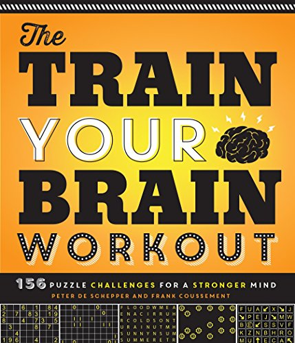 The Train Your Brain Workout: 156 Puzzle Challenges for a Stronger Mind -