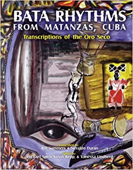 Bata Rhythms from Matanzas, Cuba: Transcriptions of the Oro Seco (English and Spanish Edition) (Spanish) Spiral-bound – June 2, 2007