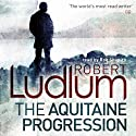 The Aquitaine Progression Audiobook by Robert Ludlum Narrated by Rob Shapiro