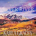 Mail Order Bride Box Set: Silver River Brides Audiobook by Karla Gracey Narrated by Alan Taylor