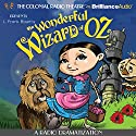 The Wonderful Wizard of Oz: A Radio Dramatization Radio/TV Program by L. Frank Baum, Jerry Robbins Narrated by Jerry Robbins,  The Colonial Radio Players
