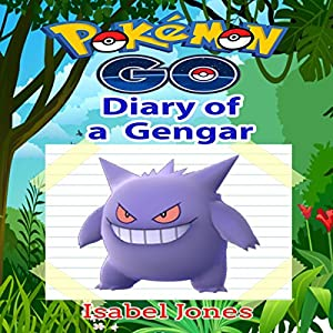 Pokemon Go: Diary of a Gengar Audiobook