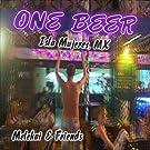 One Beer (Feat. Melekai Joe, Katie Milton, Joel Jordan, & Miguel Hernandez)