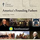 America's Founding Fathers Audiobook by  The Great Courses Narrated by Professor Allen C. Guelzo