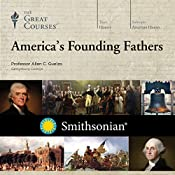 America's Founding Fathers |  The Great Courses