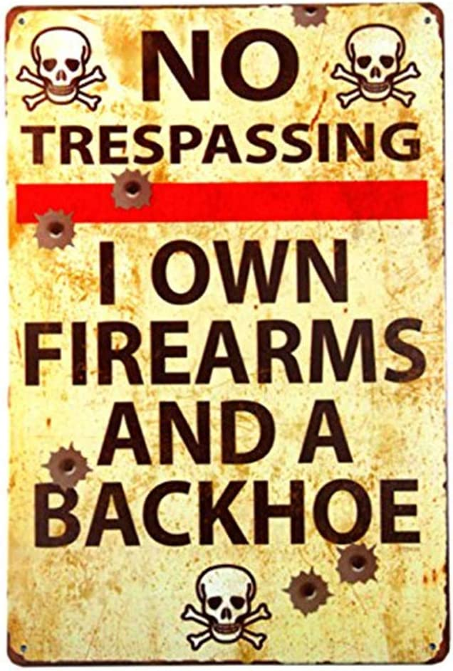 MAIYUAN Metal Plate Vintage Poster Coffee bar Sign Home Decor, No Trespassing Firearms Sign-I Own Firearms and A Backhoe 8x12 Inches(M0010)