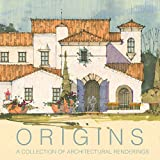 Origins : A Collection of Architectural Renderings, DeLong, Daniel, 0692296204