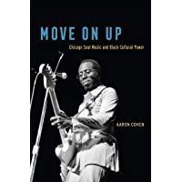 Move On Up: Chicago Soul Music and Black